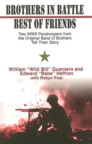 9781410405449: Brothers in Battle, Best of Friends: Two WWII Paratroopers from the Original Band of Brothers Tell Their Story (Thorndike Press Large Print Nonfiction Series)