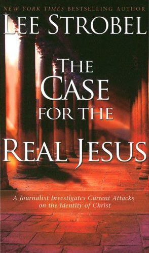 9781410405500: The Case for the Real Jesus: A Journalist Investigates Current Attacks on the Identity of Christ (Thorndike Press Large Print Inspirational Series)