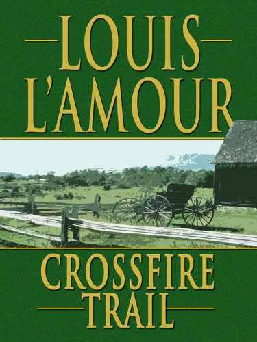 9781410405579: Crossfire Trail (Thorndike Press Large Print Famous Authors Series)