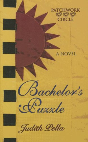 9781410405876: Bachelor's Puzzle (Patchwork Circle Series, Book 1)