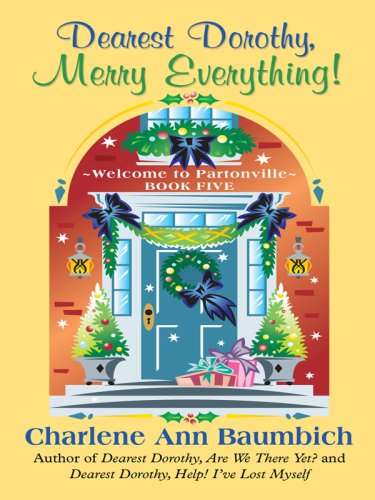 9781410406132: Dearest Dorothy, Merry Everything! (Thorndike Press Large Print Clean Reads, Welcome to Partonville)