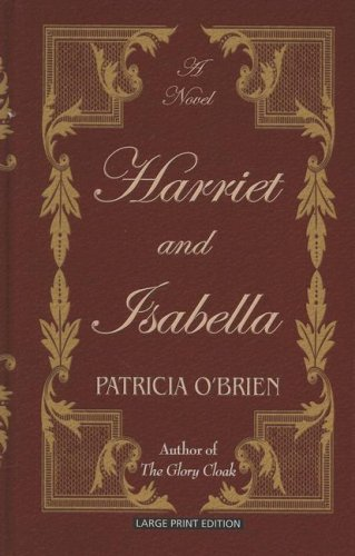 9781410406156: Harriet and Isabella (Historical Fiction)