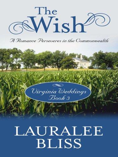 Virginia Weddings: The Wish (Inspirational Novella in: Lauralee Bliss