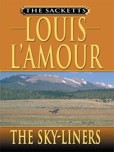 The Sky-Liners (Thorndike Famous Authors): L'Amour, Louis