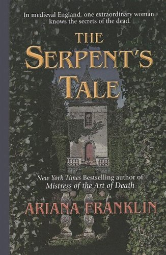 9781410406224: The Serpent's Tale (Mistress of the Art of Death)