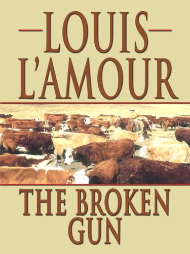 The Broken Gun (Thorndike Western I) (1410406245) by Louis L'Amour