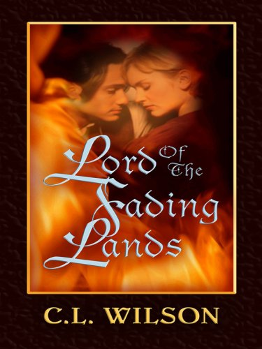 Lord of the Fading Lands (Thorndike Press: C. L. Wilson