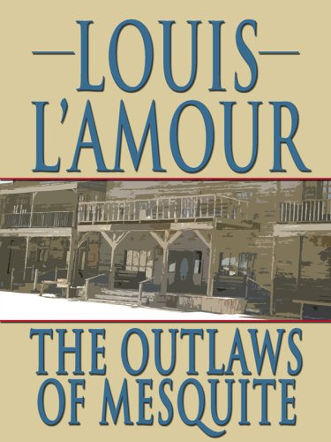 9781410406477: The Outlaws of Mesquite: A Collection of Frontier Stories (Thorndike Press Large Print Famous Authors Series)