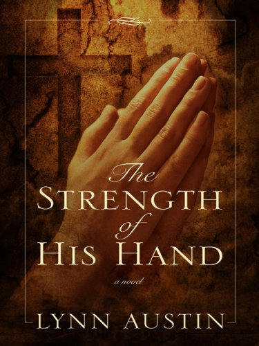 The Strength of His Hand (Chronicles of the Kings: Thorndike Press Large Print Christian Historical Fiction) (9781410406583) by Austin, Lynn