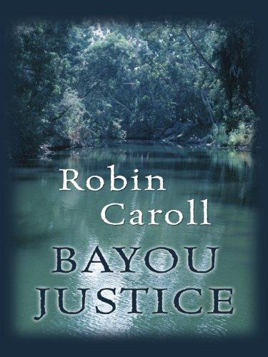 9781410406651: Bayou Justice (Bayou Series, Book 1) (Steeple Hill Love Inspired Suspense #74)