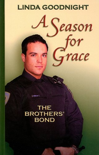 9781410406675: A Season for Grace (The Brothers' Bond, Book 1) (Love Inspired #377)
