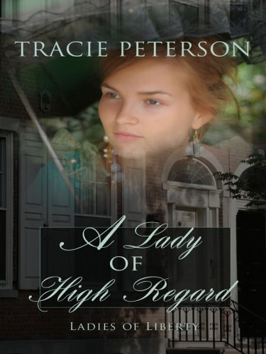9781410406798: A Lady of High Regard (Thorndike Christian Historical Fiction)