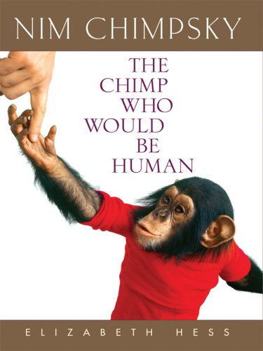 9781410406866: Nim Chimpsky: The Chimp Who Would Be Human (Thorndike Nonfiction)