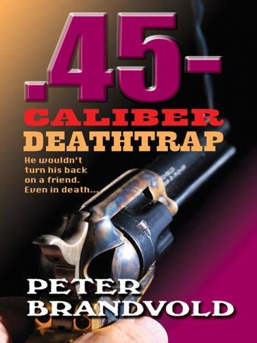 45-Caliber Deathtrap (Thorndike Western II): Brandvold, Peter
