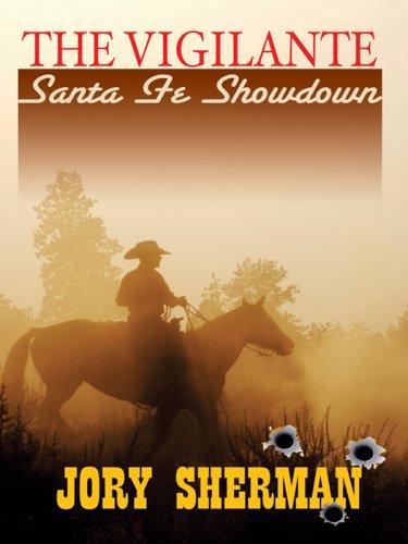9781410406941: The Vigilante: Santa Fe Showdown (Thorndike Large Print Western Series)