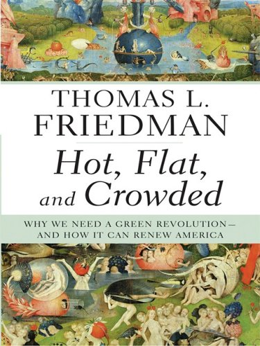 9781410407078: Hot, Flat, and Crowded: Why We Need a Green Revolution--And How It Can Renew America (Thorndike Core)