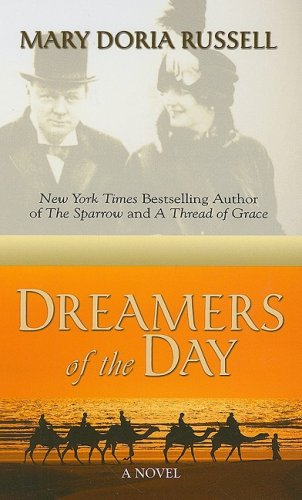 Dreamers of the Day (Thorndike Press Large Print Basic Series) (1410407098) by Mary Doria Russell