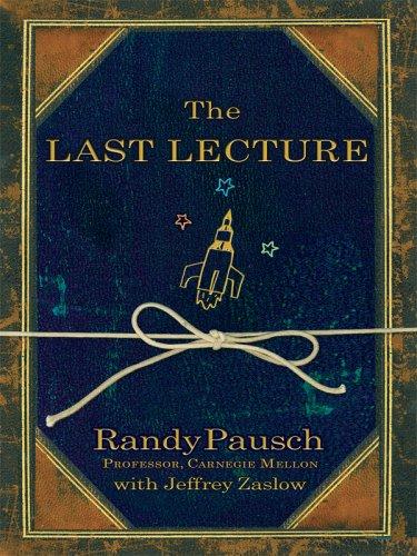 The Last Lecture (Thorndike Nonfiction): Pausch, Randy; Zaslow, Jeffrey
