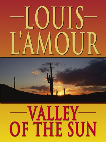 9781410407313: Valley of the Sun (Thorndike Press Large Print Famous Authors Series)