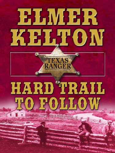 9781410407405: Hard Trail to Follow (Texas Ranger, Thorndike Large Print Western Series)