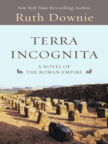 9781410407474: Terra Incognita: A Novel of the Roman Empire (Historical Fiction)