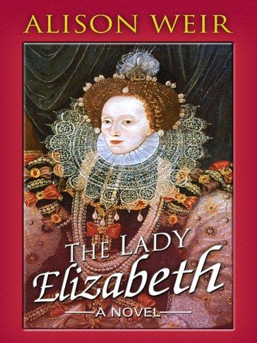 9781410407481: The Lady Elizabeth (Historical Fiction)