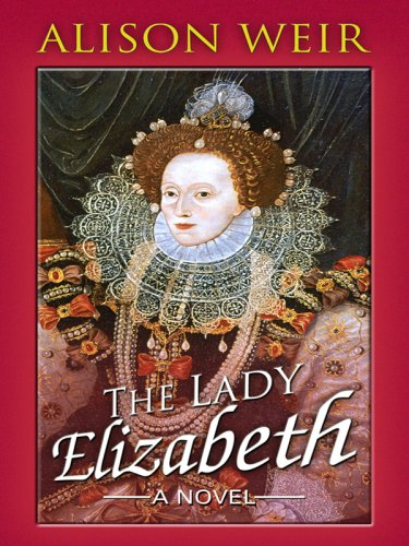 9781410407481: The Lady Elizabeth (Historical Fiction)