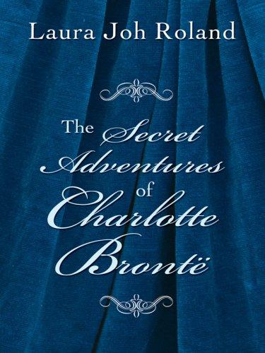9781410407498: The Secret Adventures of Charlotte Bronte (Historical Fiction)