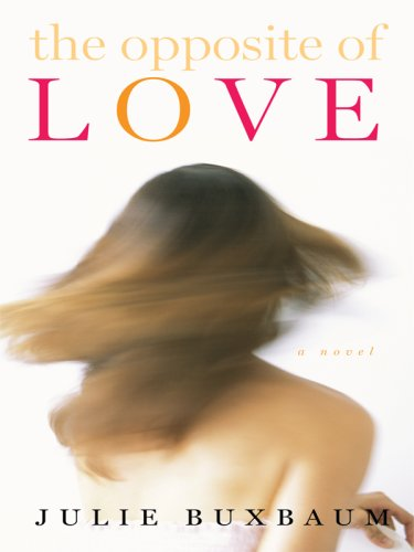 9781410407702: The Opposite of Love (Thorndike Press Large Print Basic Series)