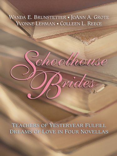Schoolhouse Brides: The Reluctant Schoolmarm/School Bells and: Yvonne Lehman, Colleen