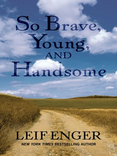 9781410408167: So Brave, Young, and Handsome (Thorndike Press Large Print Basic Series)
