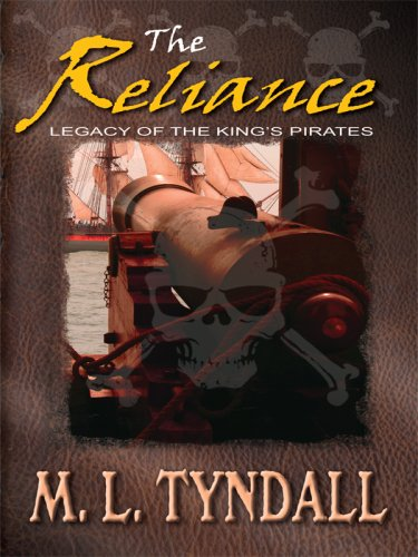 The Reliance (Legacy of the King's Pirates,: Tyndall, M. L.
