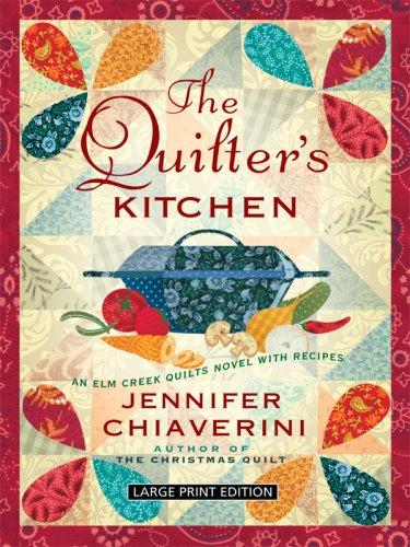 9781410408198: The Quilter's Kitchen (Elm Creek Quilts Novels)