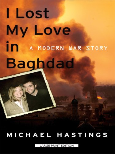9781410408303: I Lost My Love in Baghdad: A Modern War Story (Thorndike Press Large Print Nonfiction)