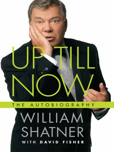 Up Till Now: The Autobiography (Thorndike Press: William Shatner, David