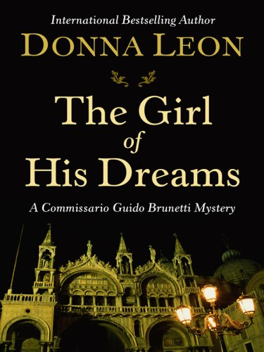 9781410408747: The Girl of His Dreams: A Commissario Guido Brunetti Mystery