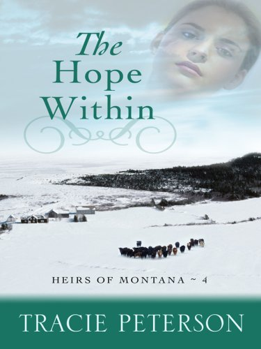9781410408754: The Hope Within (Heirs of Montana: Thorndike Press Large Print Christian Romance Series)