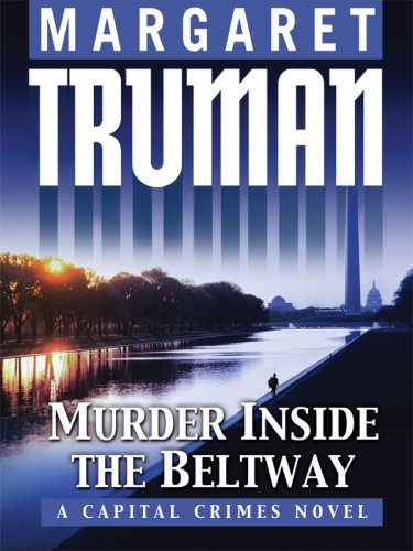 9781410408938: Murder Inside the Beltway: A Capital Crimes Novel (Thorndike Press Large Print Basic Series)