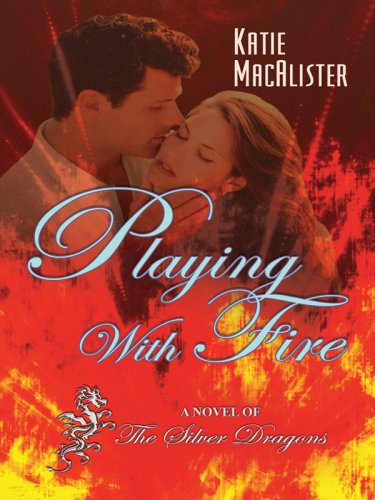 9781410409515: Playing with Fire: A Novel of the Silver Dragons (Thorndike Press Large Print Romance Series)