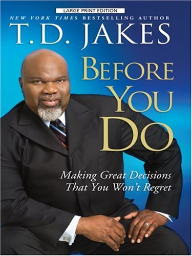 9781410409843: Before You Do: Making Great Decisions That You Won't Regret (Thorndike Press Large Print African American Series)