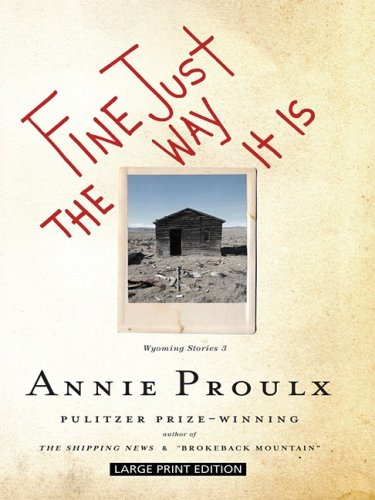 Fine Just the Way It Is (Large Print Edition): Proulx, Annie