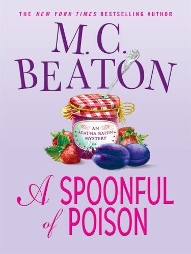 9781410410078: A Spoonful of Poison (Agatha Raisin Mysteries)
