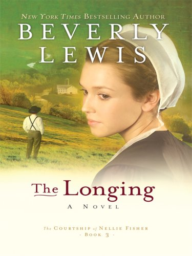 9781410410474: The Longing (The Courtship of Nellie Fisher, Book 3)