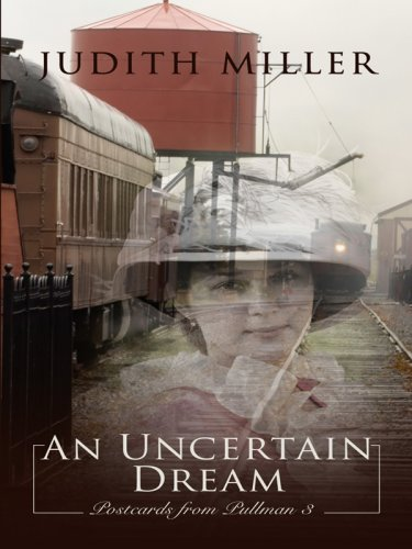 An Uncertain Dream (Thorndike Christian Historical Fiction): Miller, Judith