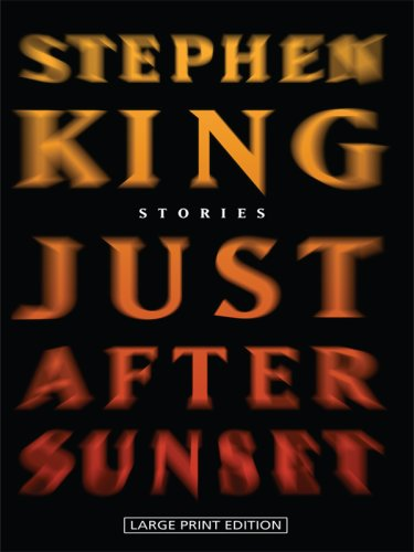 Just After Sunset: Stories (Basic): King, Stephen