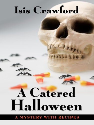 9781410410696: A Catered Halloween: A Mystery With Recipes (Thorndike Press Large Print Mystery Series)