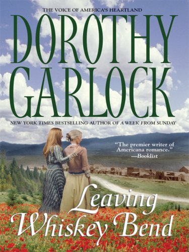 9781410410702: Leaving Whiskey Bend (Thorndike Press Large Print Basic Series)