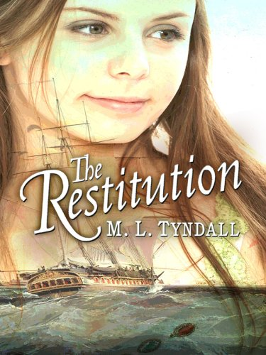 9781410410894: The Restitution (Legacy of the King's Pirates, Book 3) (Truly Yours Romance Club #13)