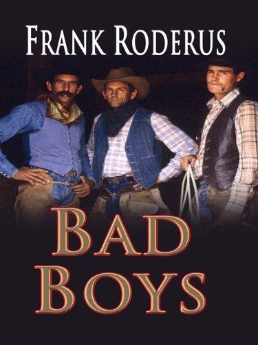 9781410411327: Bad Boys (Thorndike Large Print Western Series)