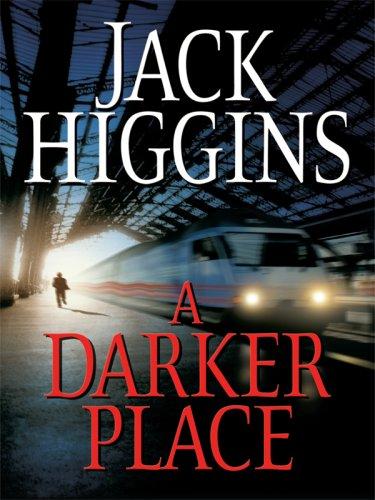 A Darker Place (Thorndike Press Large Print Core Series): Jack Higgins